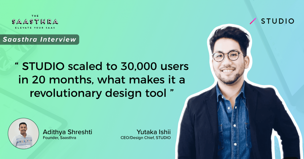 STUDIO scaled to 30,000 users in 20 months, what makes it a revolutionary design tool